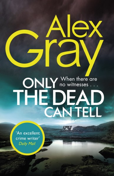 Only the Dead Can Tell  Alex Gra Book Cover